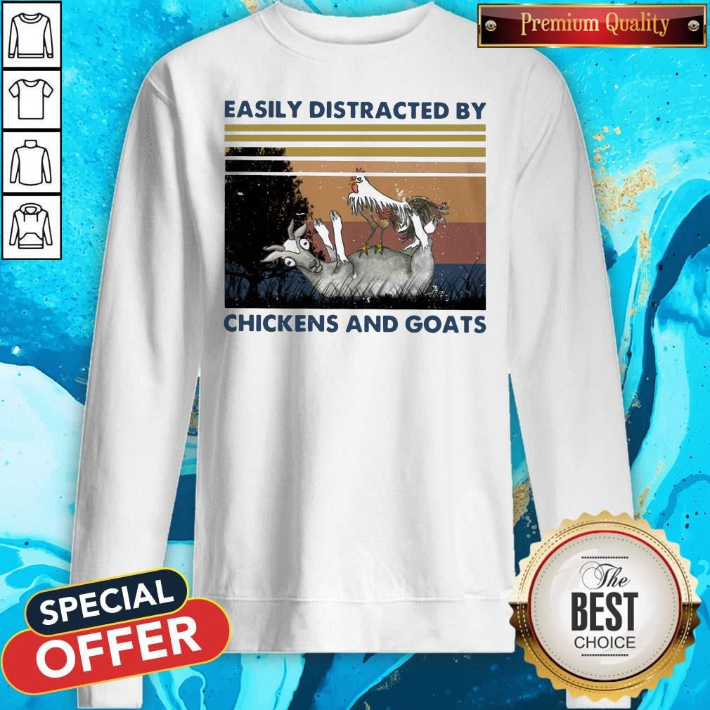Official Easily Distracted By Chickens And Goats Vintage Sweatshirt