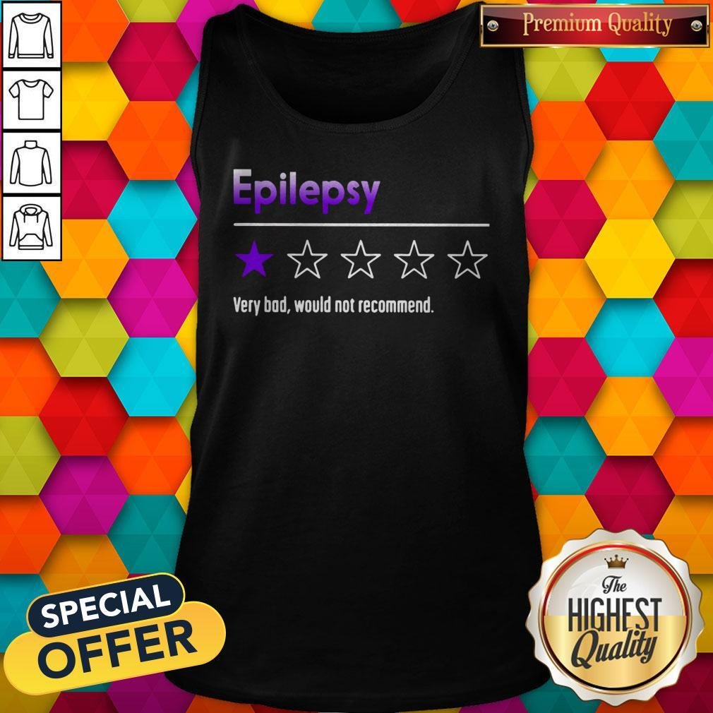Official Epilepsy Very Bad Would Not Recommend Tank Top