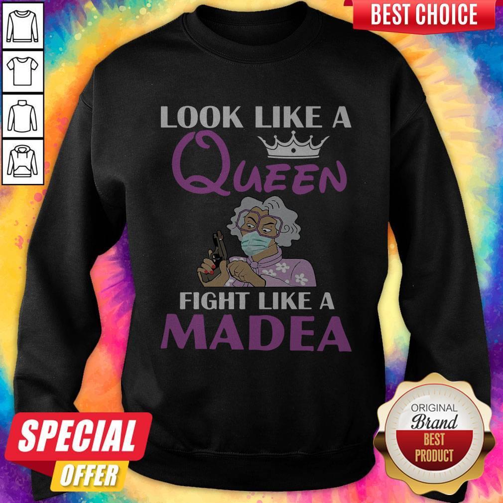Official Look Like A Queen Flight Like A Madea SweatshirtOfficial Look Like A Queen Flight Like A Madea Sweatshirt