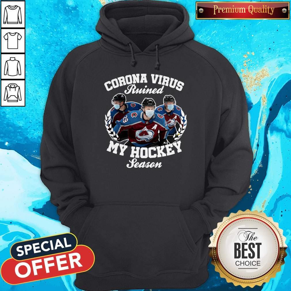 Original Colorado Avalanche Coronavirus Ruined My Hockey Season Hoodie