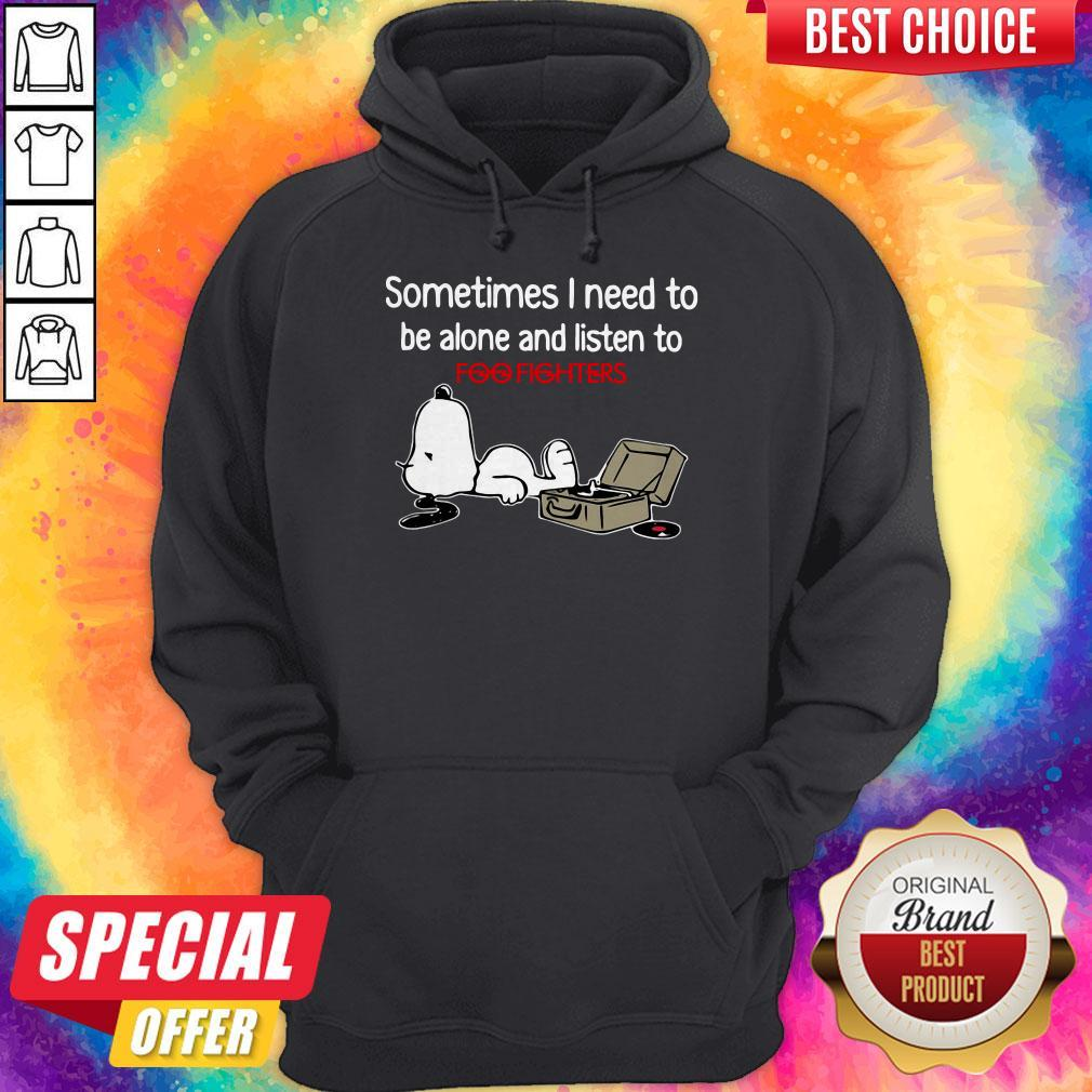 Perfect Snoopy Sometimes I Need To Be Alone And Listen To Foo Fighters Hoodie