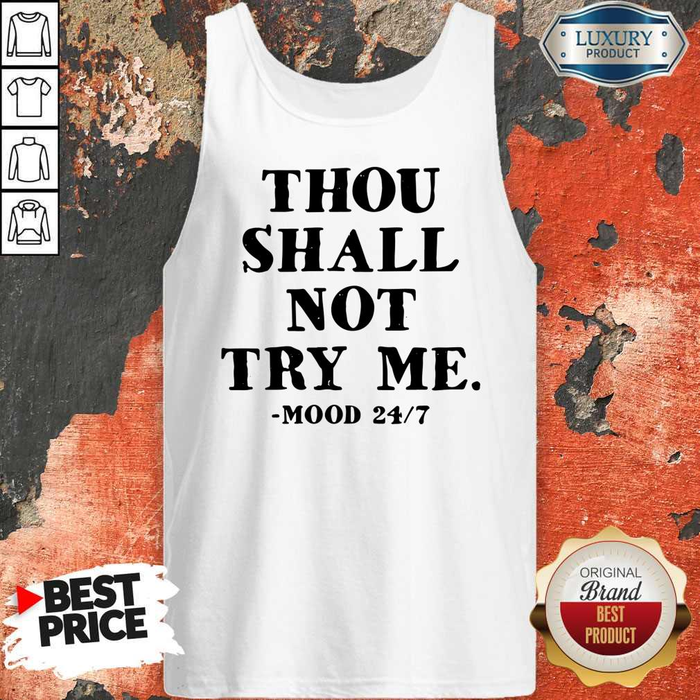 Perfect Thou Shall Not Try Me Mood 247 Tank Top