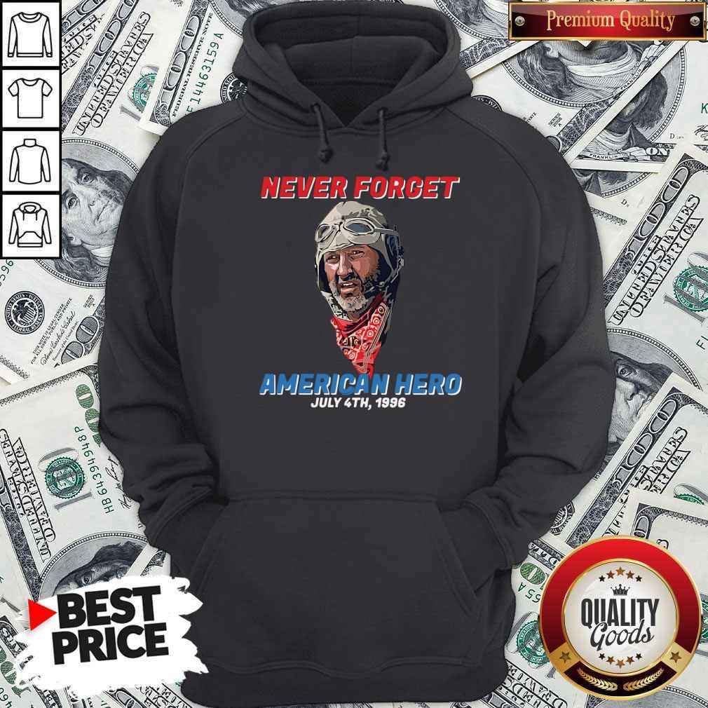 Premium Never Forget American Hero July 4th 1996 Hoodie