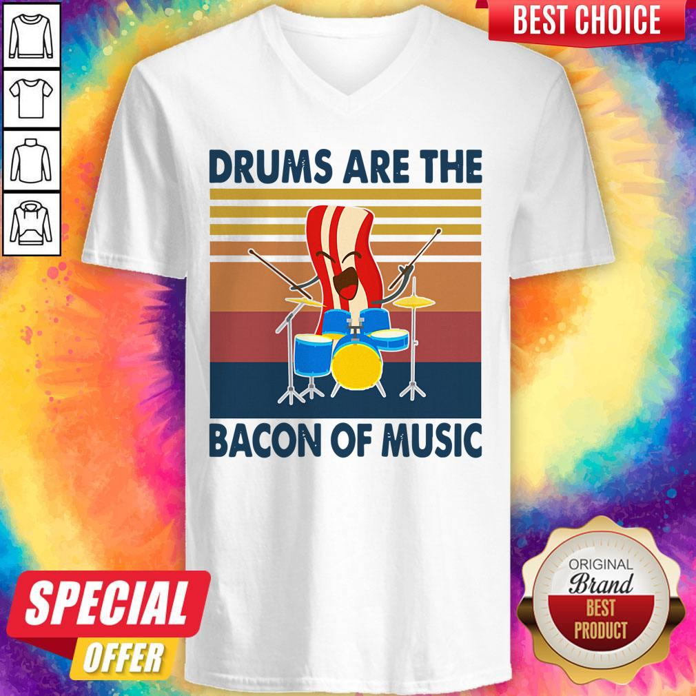 Pretty Drums Are The Bacon Of Music Vintage V-neck