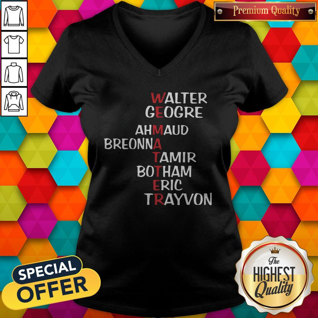 Awesome Walter George Ahmaud Breonna Tamir Botham Eric Trayvon V-neck