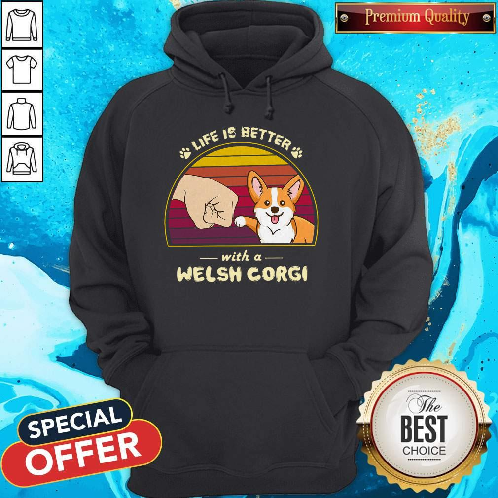 Funny Life Is Better With A Welsh Corgi Vintage Retro Hoodie