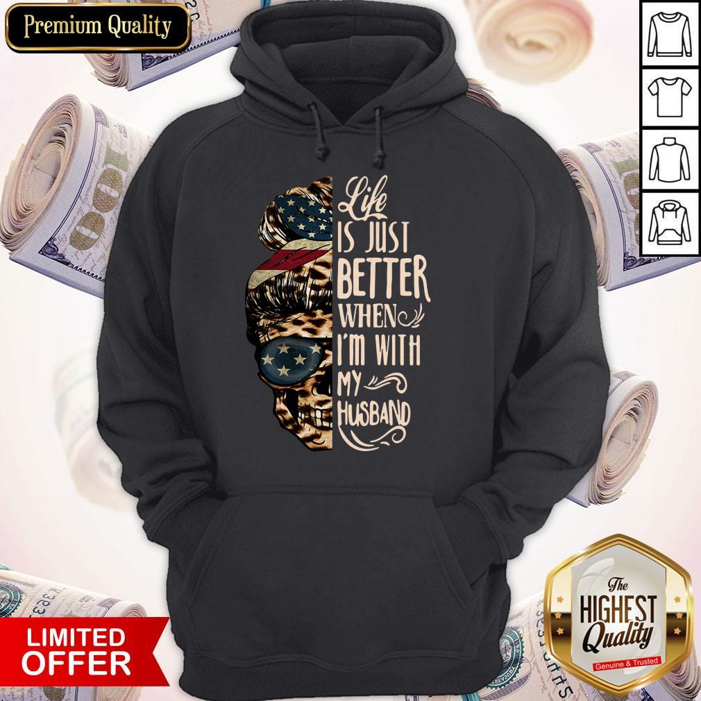 Funny Skull Life Just Better When I'm With My Husband Hoodie