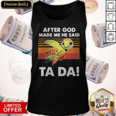 Funny Turtle After God Made Me He Said Ta Da Vintage Tank Top - Design By Earstees.com