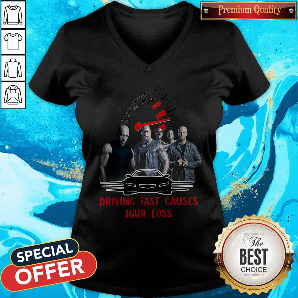 Good Fast And Furious 9 Driving Fast Causes Hair Loss V-neck