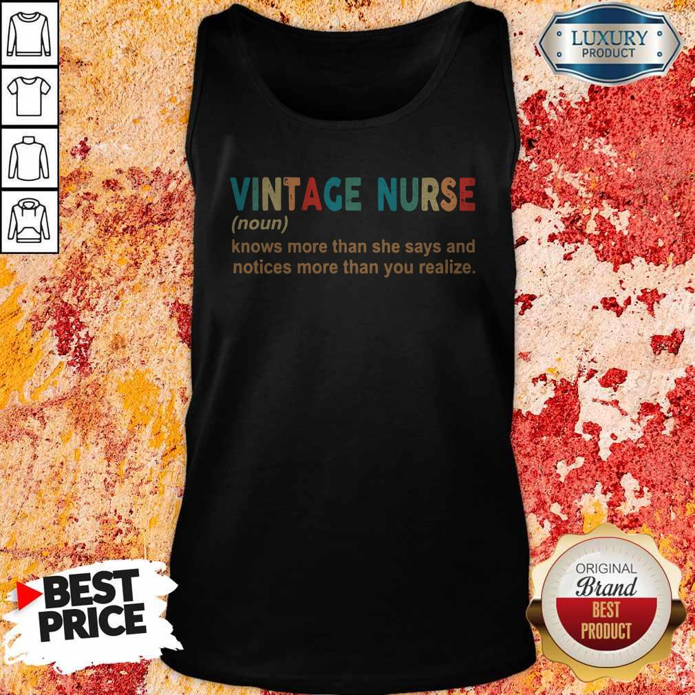 Official Vintage Nurse Noun Knows More Than She Says And Notices More Than You Realize Tank Top