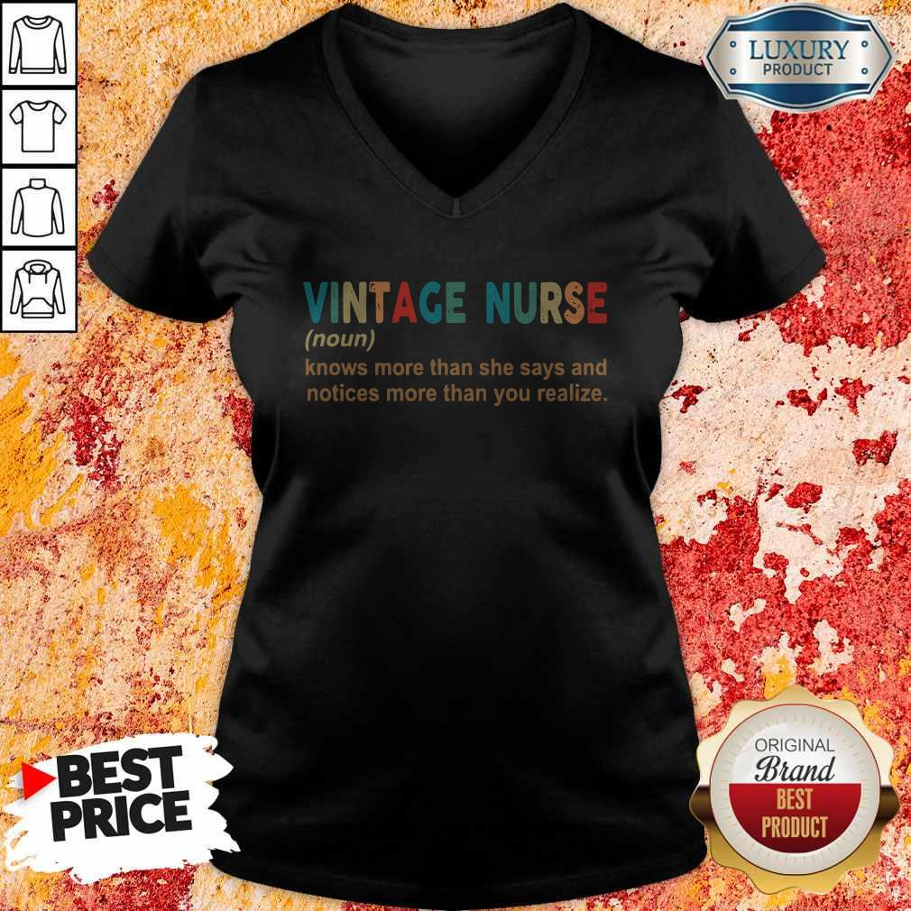 Official Vintage Nurse Noun Knows More Than She Says And Notices More Than You Realize V-neck