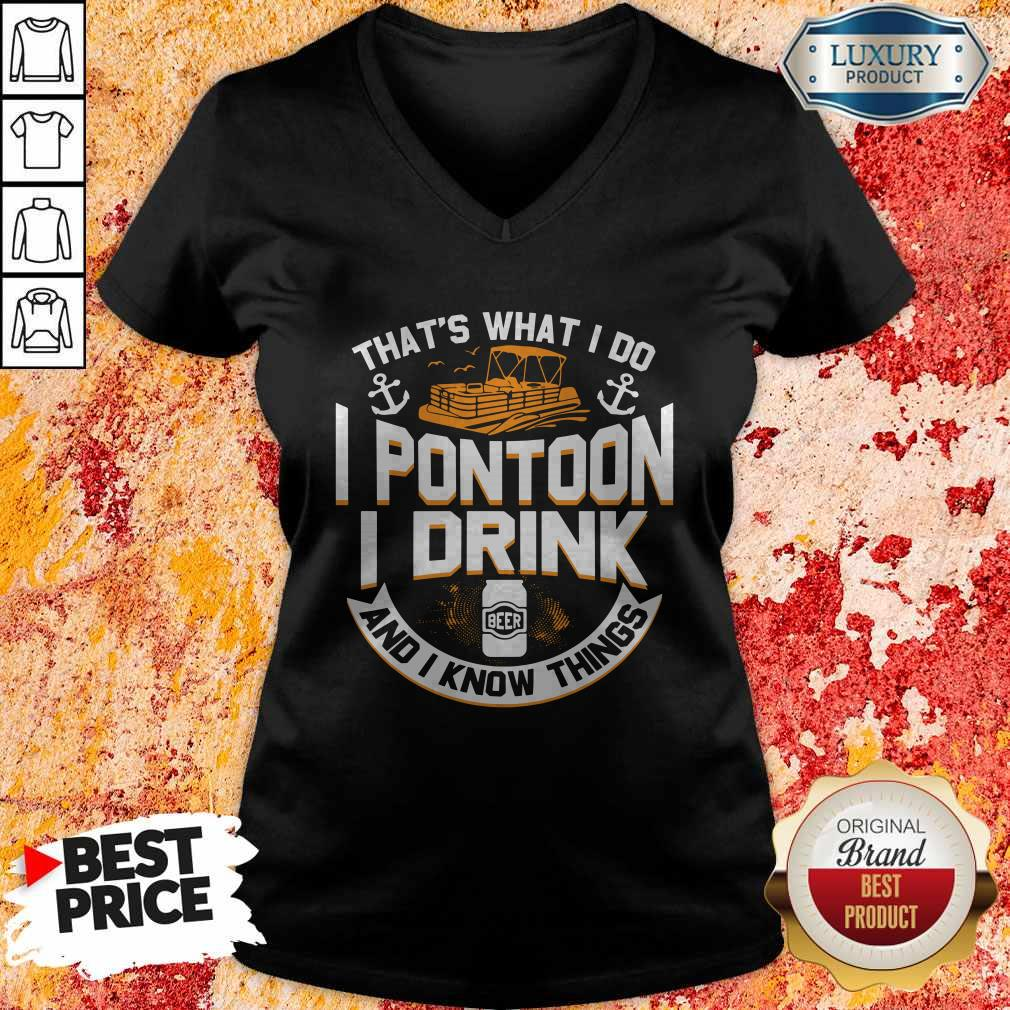 Perfect That's What I Do I Pontoon I Drink Beer And I Know Things V-neck