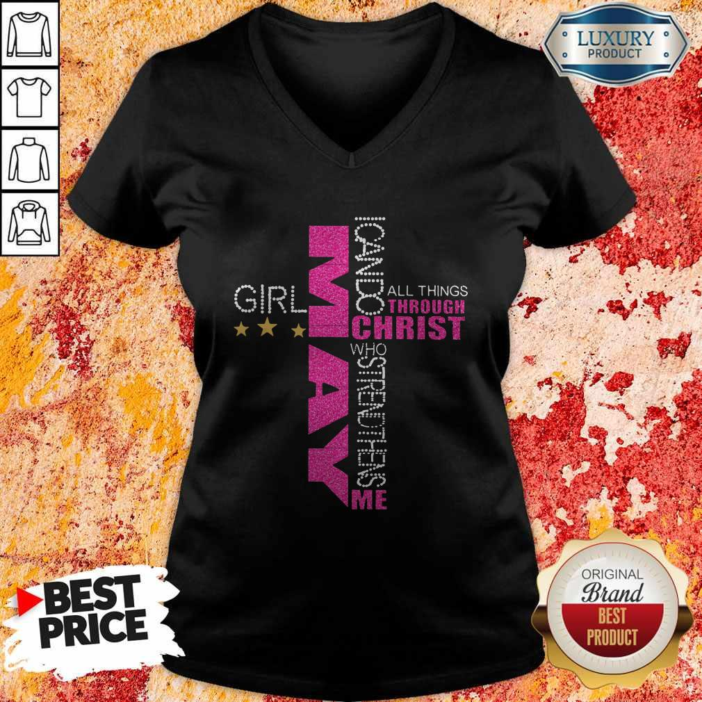 Top May Girl I Can Do All Things Through Christ Who Strengthens Me V-neck