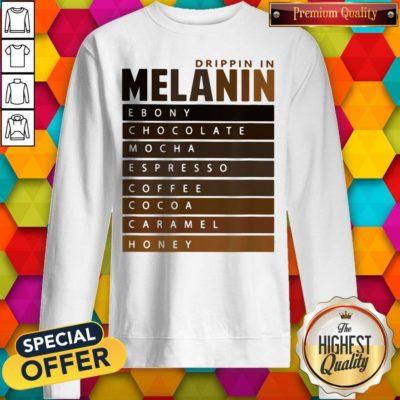 Drippin In Melanin Ebony Chocolate Mocha Espresso Coffee Cocoa Caramel Honey Sweatshirt - Design By Earstees.com