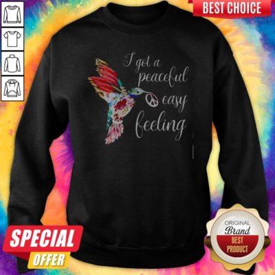 Official I Got A Peaceful Easy Feeling Bird Sweatshirt - Design By Earstees.com