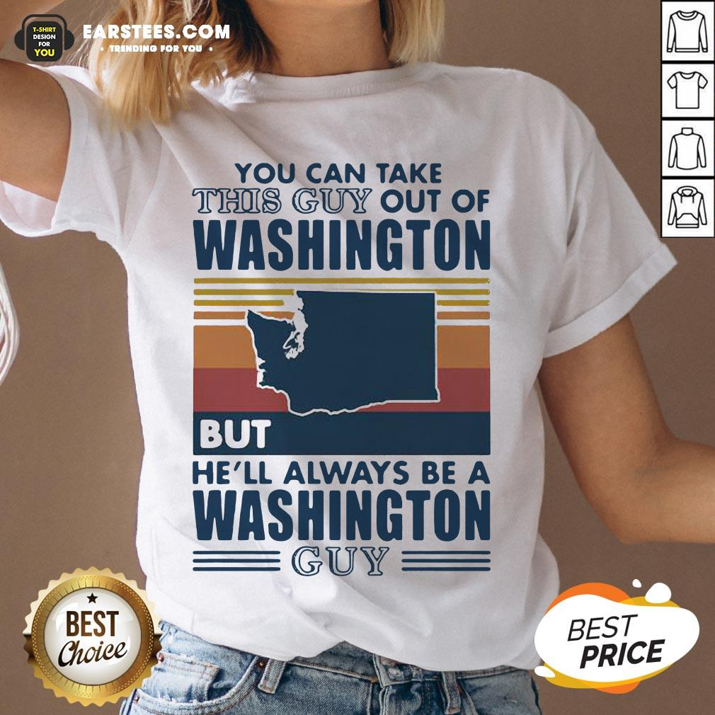 Nice You Can Take This Guy Out Of Washington But He'll Always Be A Washington Guy Line Vintage Retro V-neck - Design By Earstees.com