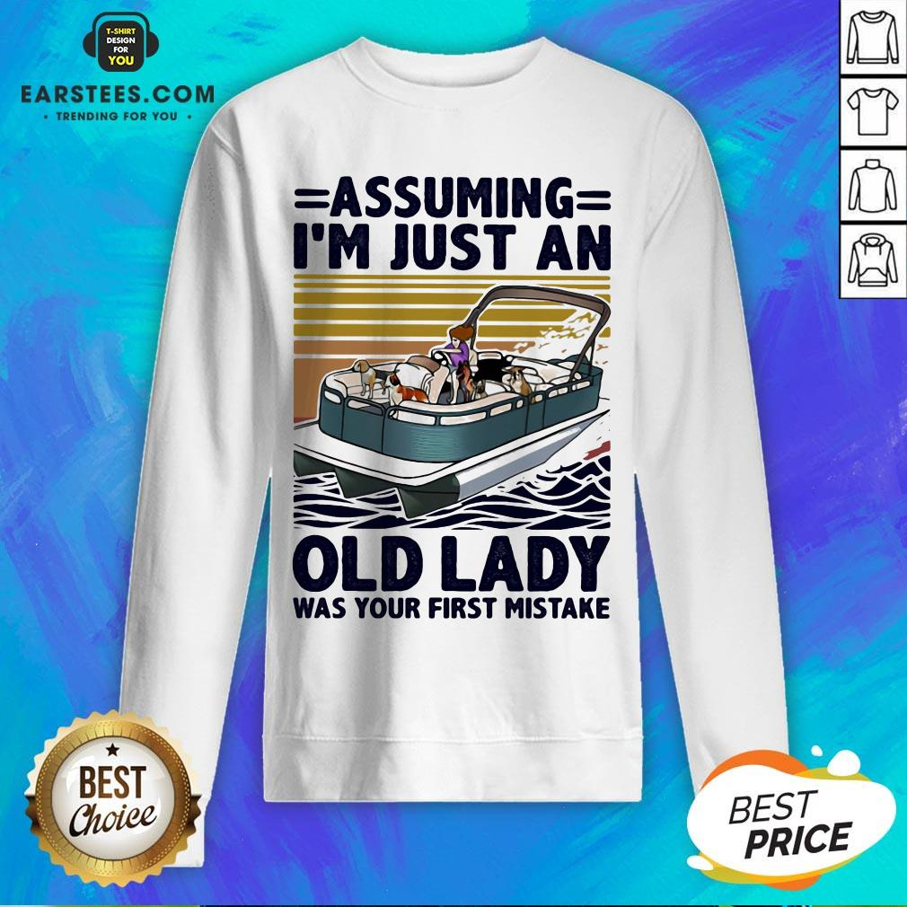 Awesome Pontoon Assuming I'm Just An Old Lady Was Your First Mistake Vintage Retro Sweatshirt- Design By Earstees.com