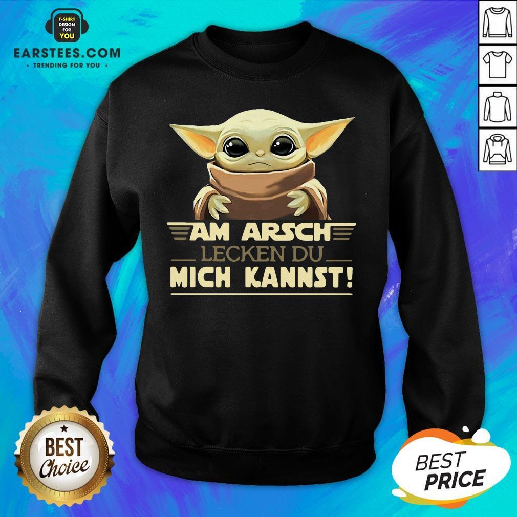 Baby Yoda Am Arsch Lecken Du Mich Kannst Sweatshirt - Design By Earstees.com