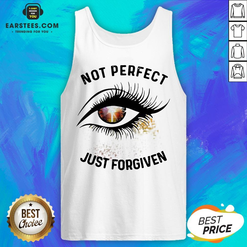 Hot Eyes Not Perfect Just Forgiven Tank Top - Design By Earstees.com