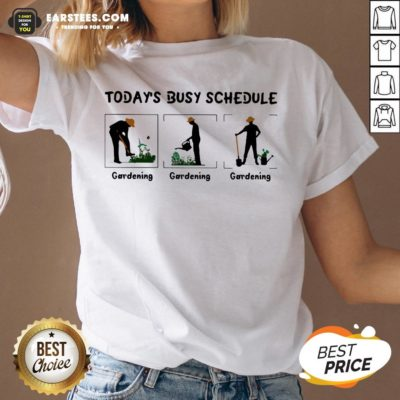 Hot Gardening Today's Busy Schedule V-neck - Design By Earstees.com