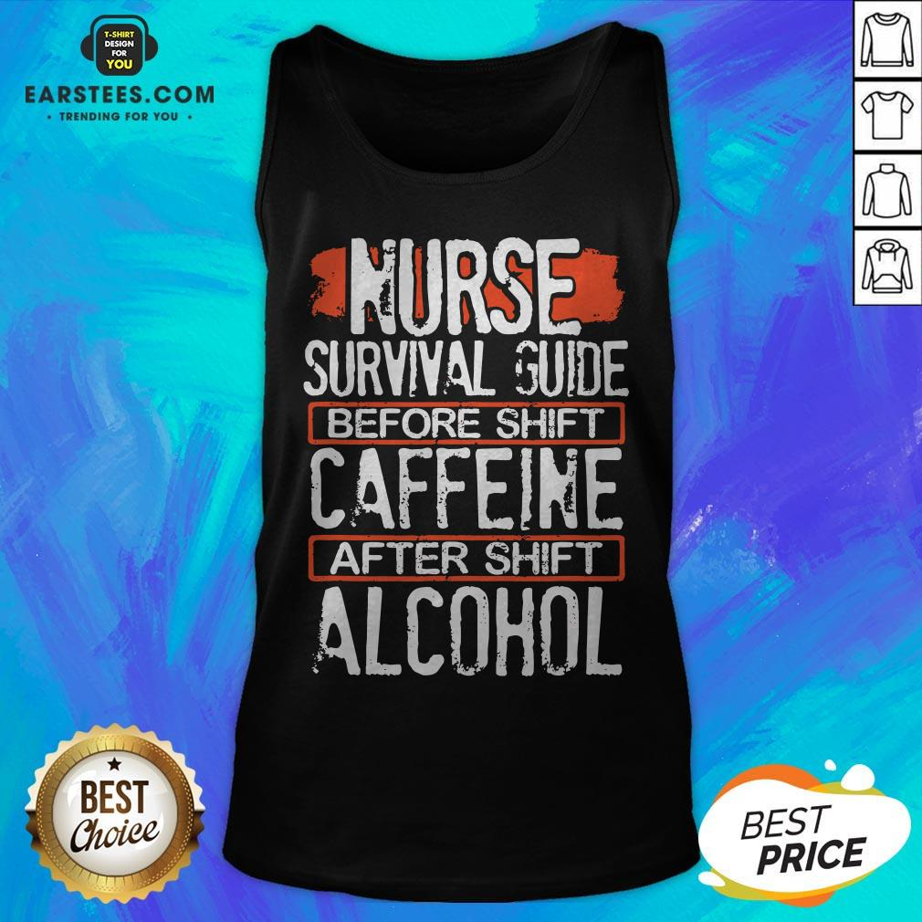 Nurse Survival Guide Before Shift Caffeine After Alcohol Tank Top - Design By Earstees.com