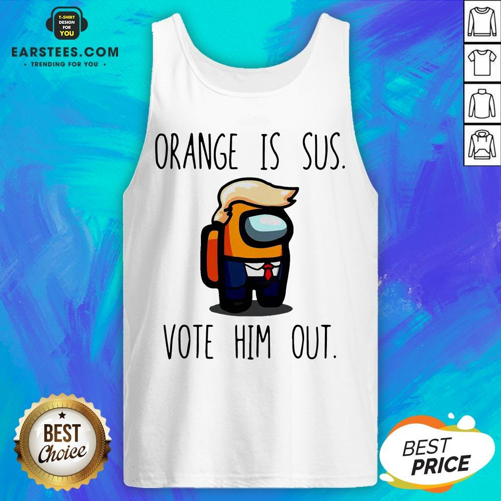 Premium Among Us Orange Is Sus Vote Him Out Tank Top - Design By Earstees.com
