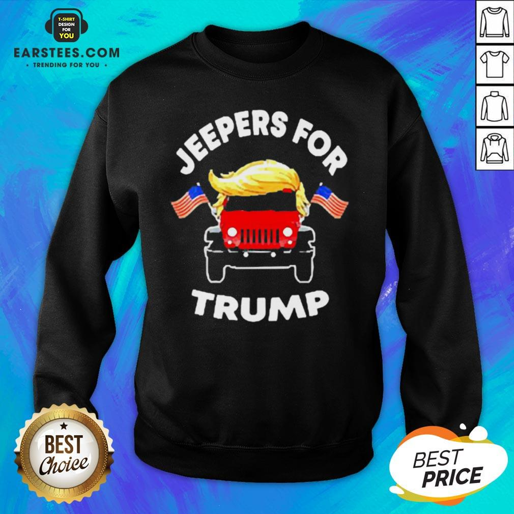 Pretty Jeepers For Trump American Sweatshirt - Design By Earstees.com
