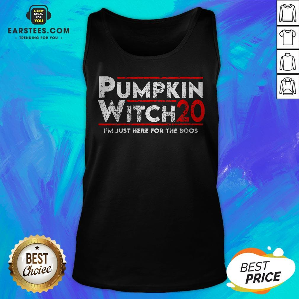 Pumpkin Witch Halloween Election 2020 I'm Just Here For The Boos Tank Top- Design By Earstees.com