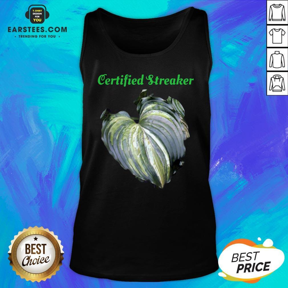 Top Certified Streaker Hosta Leaf Tank Top - Design By Earstees.com