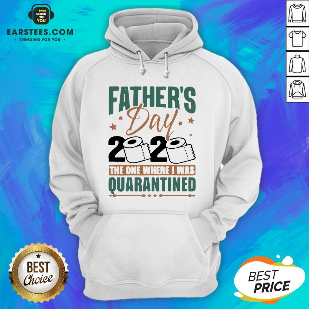 Top Father's Day 2020 The One Where I Was Quarantined Hoodie - Design By Earstees.com