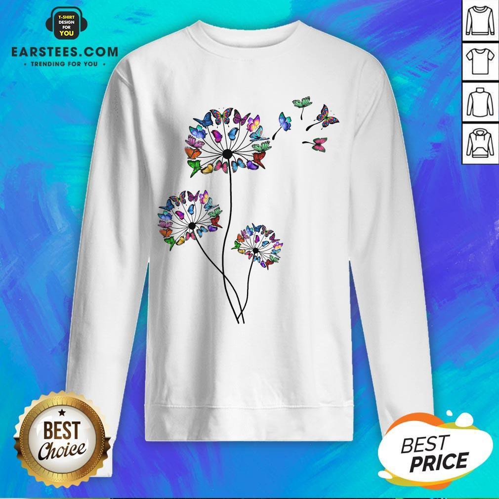 Good Butterfly Dandelion Sweatshirt - Design By Earstees.com