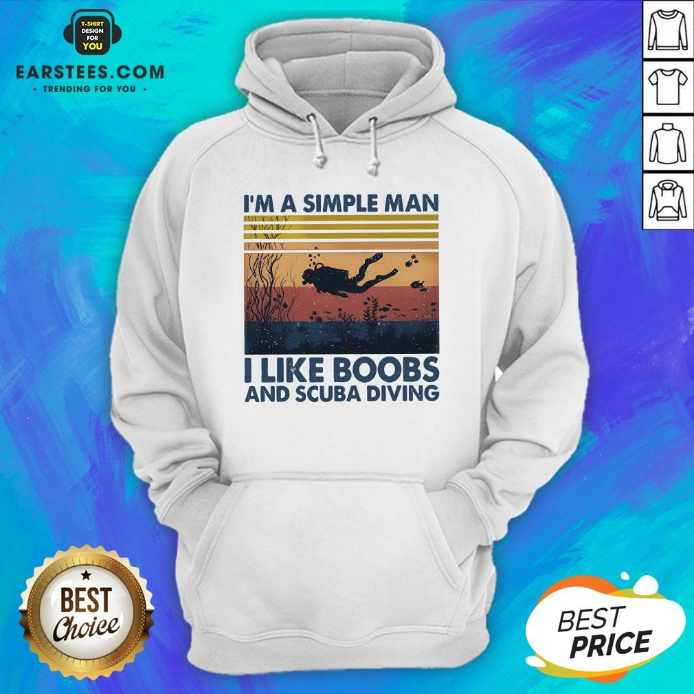 Good I'm A Simple Man I Like Boobs And Scuba Diving Vintage Retro Hoodie - Design By Earstees.com