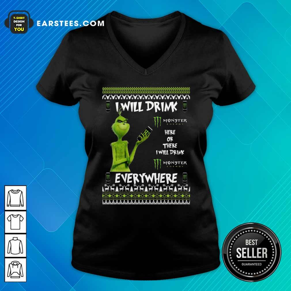 Grinch I Will Drink Monster Here Or There I Will Drink Everywhere 2020 V-neck - Design By Earstees.com