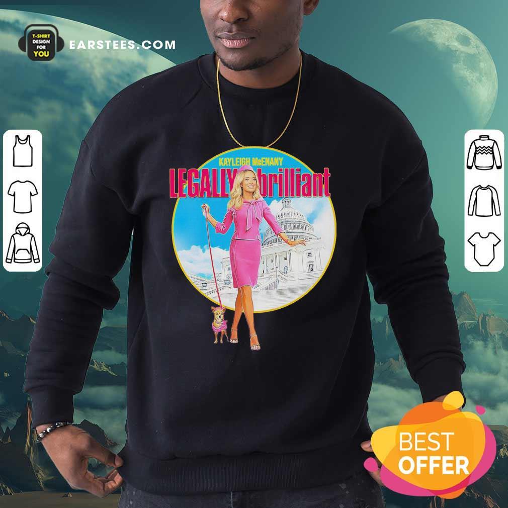Kayleigh Mcenany Legally Brilliant Sweatshirt - Design By Earstees.com