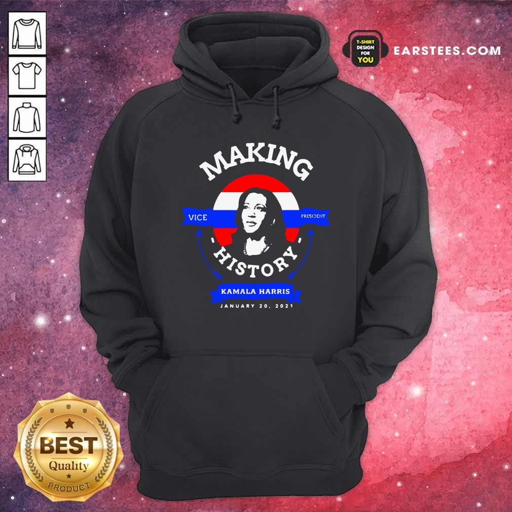Make History Kamala Harris Vice President President Inauguration Day 2021 Hoodie - Design By Earstees.com