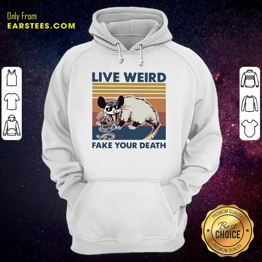 Opossum Live Weird Fake Your Death Hoodie - Design By Earstees.com