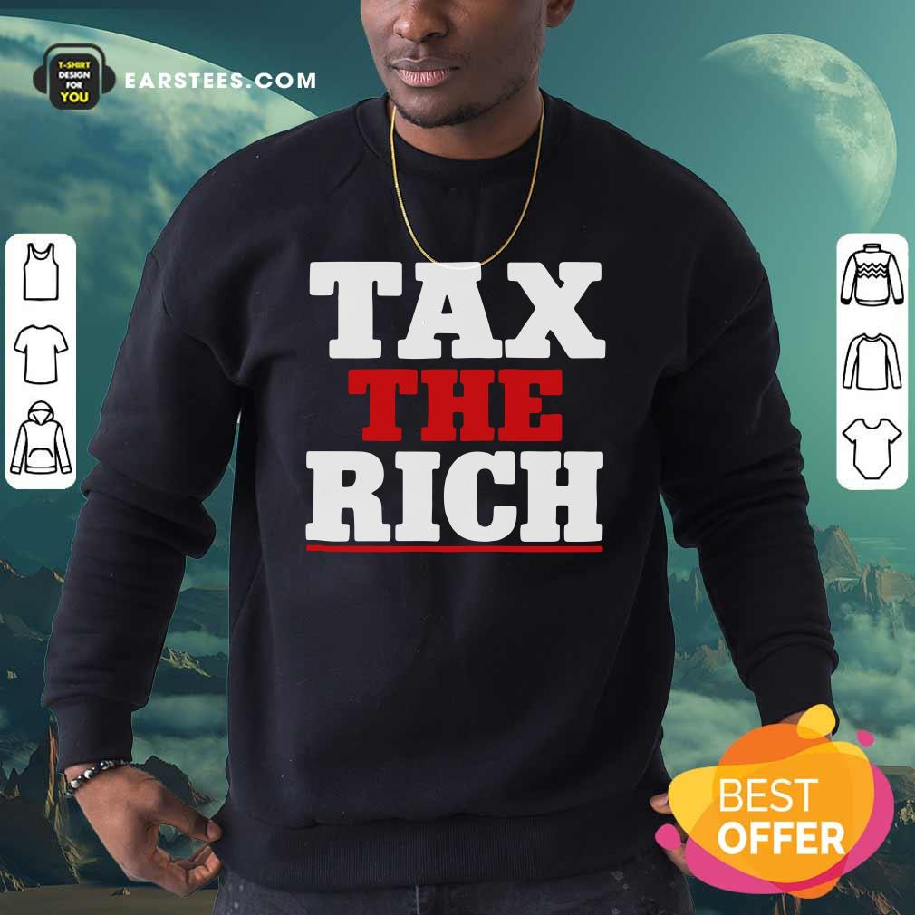 Tax The Rich Red White Sweatshirt - Design By Earstees.com
