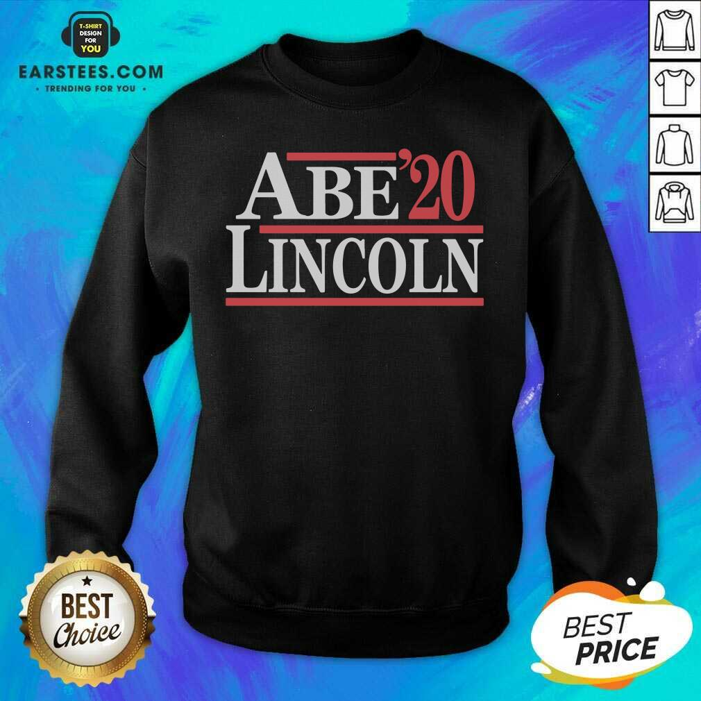 Hot Abe Lincoln 2020 Sweatshirt - Design By Earstees.com