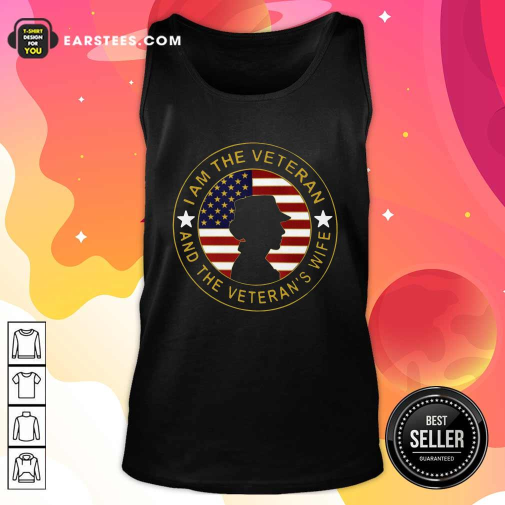 American Flag I Am The Veteran And The Veteran's Wife Tank Top - Design By Earstees.com