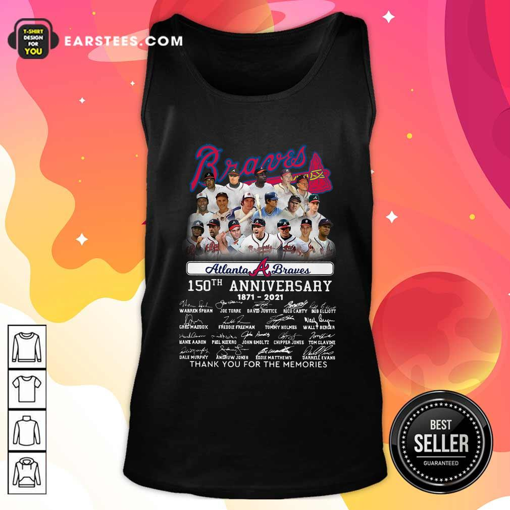 Atlanta Braves 150th Anniversary 1871 2021 Thank You For The Memories Signatures Tank Top- Design By Earstees.com