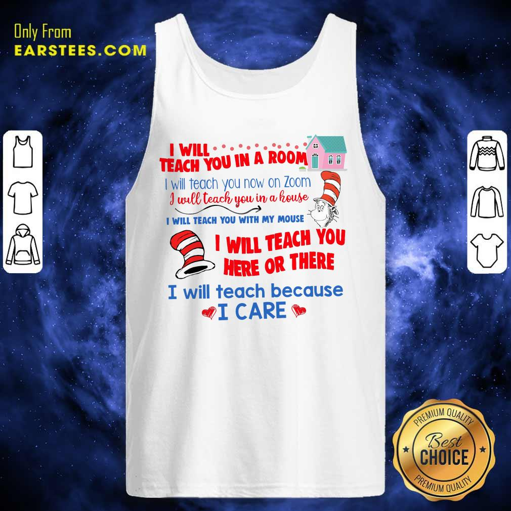 Dr.Seuss I Will Teach You In A Room I Will Teach You Now On Zoom Tank Top - Design By Earstees.com