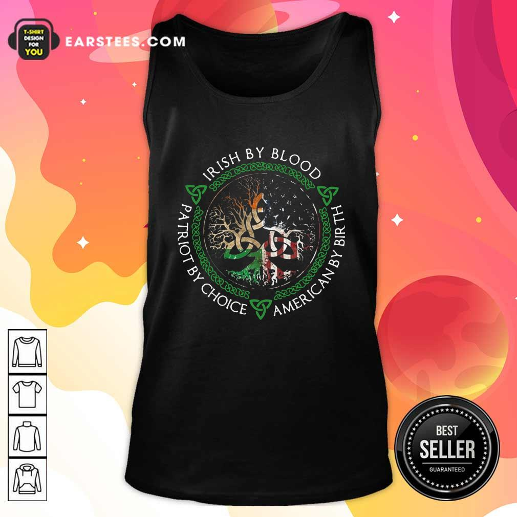 Irish By Blood American By Birth Patriot By Choice Tank Top - Design By Earstees.com
