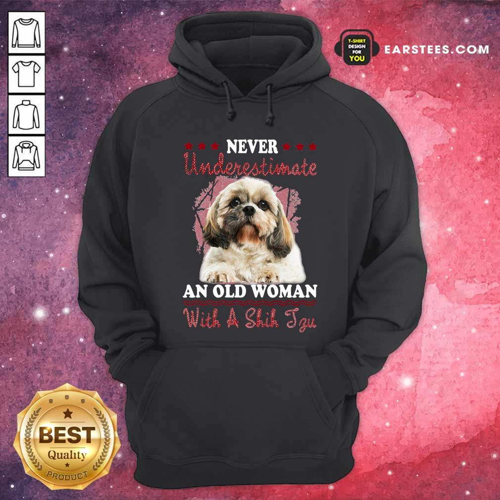 Never Underestimate An Old Woman With A Shih Tzu Hoodie - Design By Earstees.com