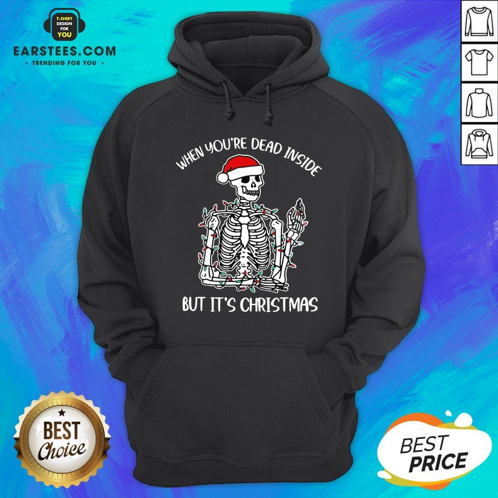 Hot When Youre Dead Inside But Its Christmas Hoodie- Design By Earstees.com