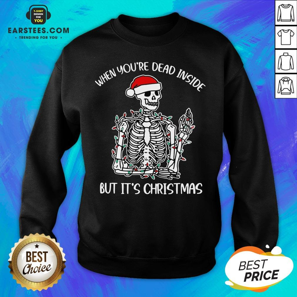 Hot When Youre Dead Inside But Its Christmas Sweatshirt - Design By Earstees.com