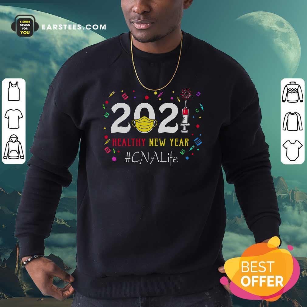 2020 Mask Vaccine Healthy New Year Cna Life Sweatshirt - Design By Earstees.com
