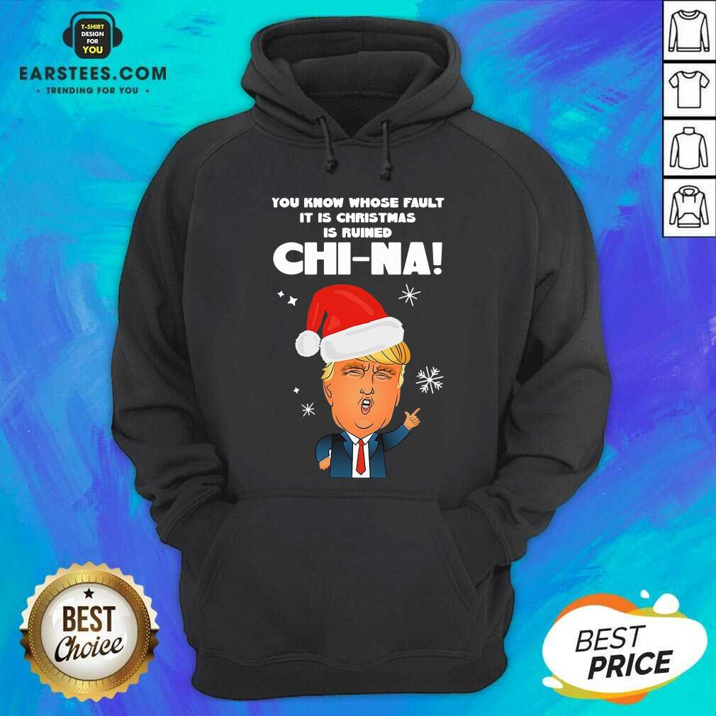 Nice Donald Trump You Know Whose Fault It Christmas Hoodie- Design By Earstees.com