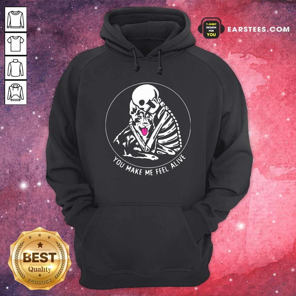 Skeleton Hug German Shepherd You Make Me Feel Alive Hoodie - Design By Earstees.com