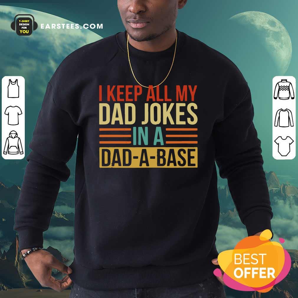 I Keep All My Dad Jokes In A Dad-a-base Vintage Sweatshirt - Design By Earstees.com