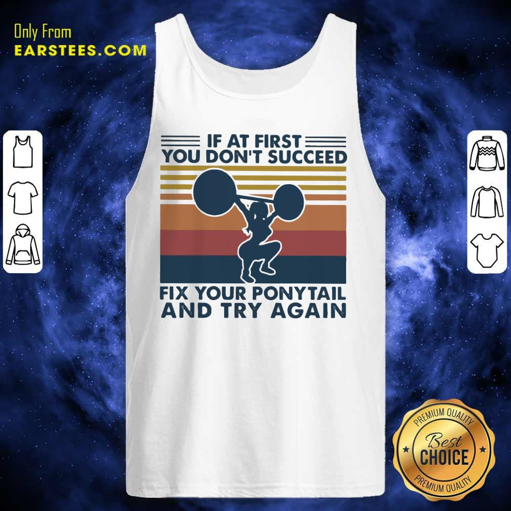 If At First You Don't Succeed Fix Your Pony Tail And Try Again Vintage Tank Top - Design By Earstees.com